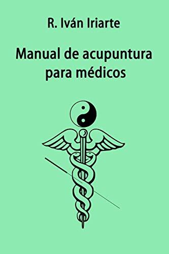 Manual de acupuntura para médicos (Spanish Edition)