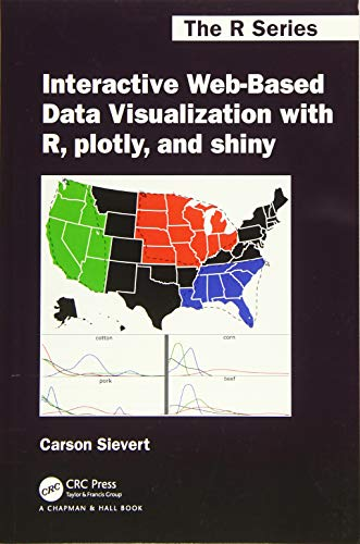 Sievert, C: Interactive Web-Based Data Visualization with R, (Chapman & Hall/CRC, the R)