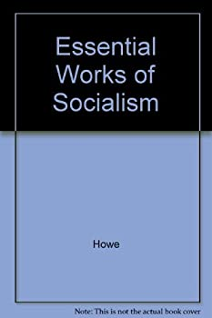Essential Works of Socialism 0300035713 Book Cover