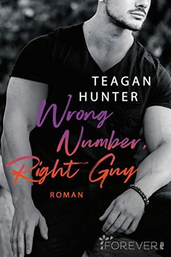 Buchseite und Rezensionen zu 'Wrong Number, Right Guy: Roman (College Love 1)' von Teagan Hunter