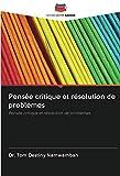 Pensée critique et résolution de problèmes: Pensée critique et résolution de problèmes