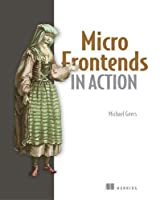 Micro Frontends in Action Front Cover