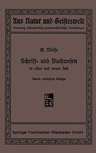 Schrift- und Buchwesen in alter und neuer Zeit (Aus Natur und Geisteswelt (4), Band 4)