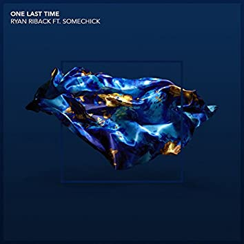 One Last Time (feat. Some Chick) [Edit]