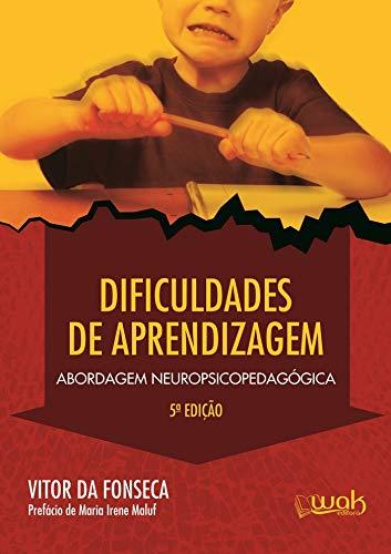 Dificuldade de aprendizagem: Abordagem neuropsicopedagógica (Portuguese Edition)