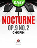 Nocturne Op. 9 No. 2 CHOPIN I Very Easy Piano Solo Sheet Music Notes for Beginners Kids Students Adults: Teach Yourself How to Play Piano Keyboard I Popular Classical Song I Video Tutorial