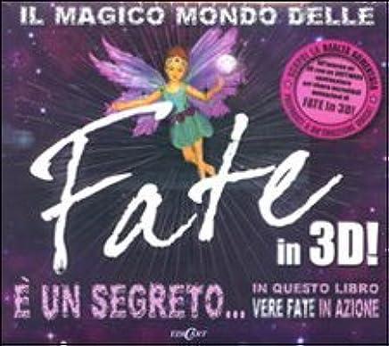 Il magico mondo delle fate in 3D! Ediz. illustrata. Con CD-ROM