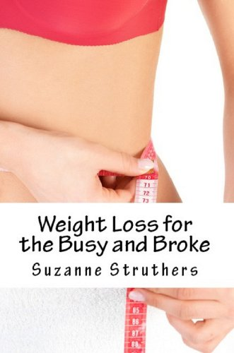 Book: Weight Loss for the Busy and Broke by Suzanne Struthers