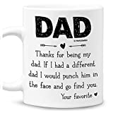 Thanks For Being My Dad Your Favorite Funny Dad Coffee Mug - Hilarious Dad Mugs Gifts from Son, Daughter, Children, Kid for Fathers - Perfect Father's Day, Birthday, Christmas Gift for Men, Him