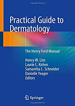 Practical Guide to Dermatology: The Henry Ford Manual