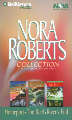 Nora Roberts Collection 3: Homeport, The Reef, and River's End (Nova Audio Books)
