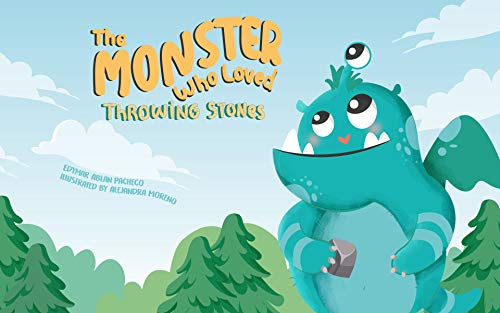 The Monster Who Loved Throwing Stones: a story in verse about children's hobbies, friendship, saying sorry and making amends (English Edition)