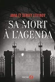 Sa mort à l'agenda par Anna Litvinov