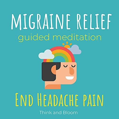 Couverture de Migraine Relief Guided Meditation - End Headache Pain