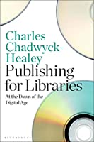 Publishing for Libraries: At The Dawn of the Digital Age