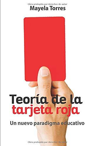 Teoría de la tarjeta roja: Un nuevo paradigma educativo
