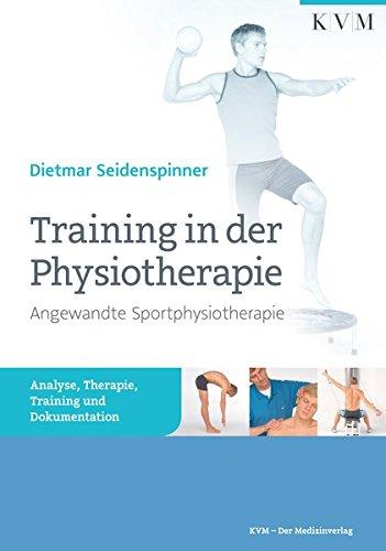 Training in der Physiotherapie: Angewandte Sportphysiotherapie