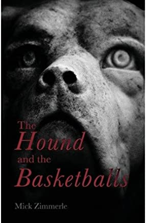 [( The Hound and the Basketballs )] [by: Mick Zimmerle] [Apr-2012]