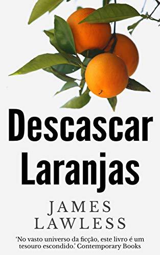 Descascar Laranjas (Portuguese Edition)