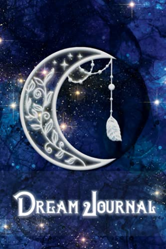 Celestial Dream Journal: Notebook And Diary For Recording and Interpreting Dreams - Perfect Gift For