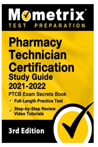 Pharmacy Technician Certification Study Guide 2021-2022: PTCB Exam Secrets Book, Full-Length Practic
