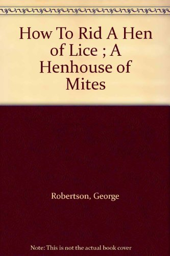 How To Rid A Hen of Lice ; A Henhouse of Mites