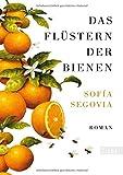 Das Flüstern der Bienen:... von Sofia Segovia