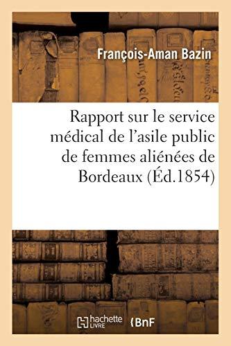 Rapport sur le service médical de l'asile public de femmes aliénées de Bordeaux
