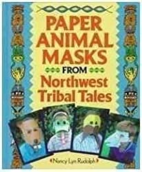 Paper Animal Masks from Northwest Tribal Tales