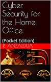 cyber security for the home office : (pocket edition) (english edition)