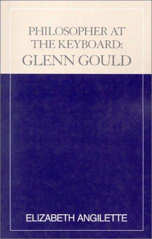 Philosopher at the Keyboard: Glenn Gould