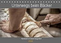 Unterwegs beim Baecker (Tischkalender 2022 DIN A5 quer): Handwerk im Detail fotografiert (Geburtstagskalender, 14 Seiten )