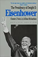 Presidency of Dwight D. Eisenhower (American Presidency Series)
