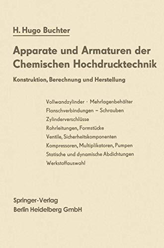 Apparate und Armaturen der Chemischen Hochdrucktechnik: Konstruktion, Berechnung und Herstellung