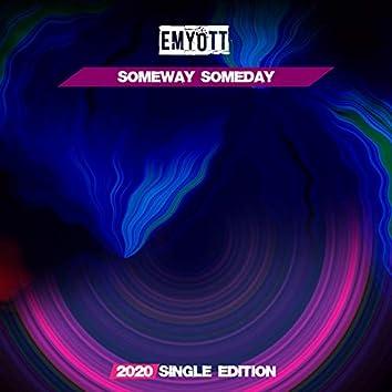 Someway Someday (2020 Short Radio)
