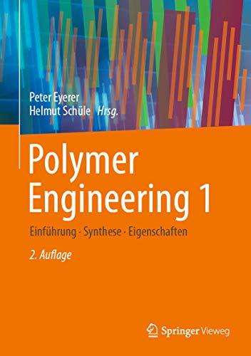 Polymer Engineering 1: Einführung, Synthese, Eigenschaften