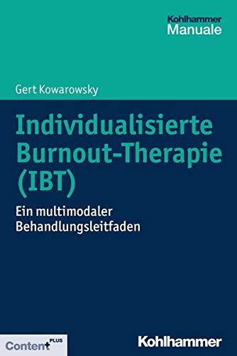 Individualisierte Burnout-Therapie (IBT): Ein multimodaler Behandlungsleitfaden