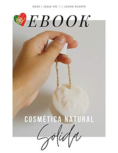 Cosmética Natural Sólida: Versão Portuguesa (Portuguese Edition)