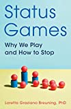 Image of Status Games: Why We Play and How to Stop
