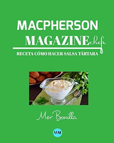 Macpherson Magazine Chef's - Receta Cómo hacer salsa tártara