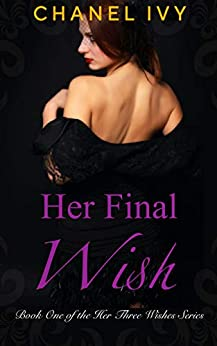 Her Final Wish: A Billionaire CEO Lesbian Romance Drama (Her Three Wishes Series Book 1) by [Chanel Ivy, SJ Morris]