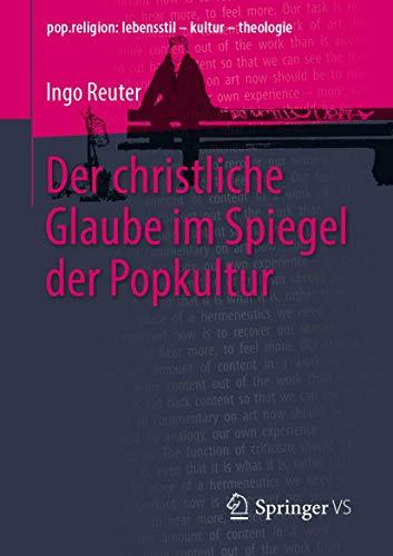 Der christliche Glaube im Spiegel der Popkultur (pop.religion: lebensstil – kultur – theologie)