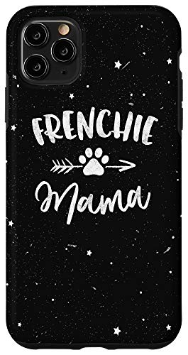 iPhone 11 Pro Max Frenchie Mama - French Bulldog Lover Owner Gift Dog Mom Case