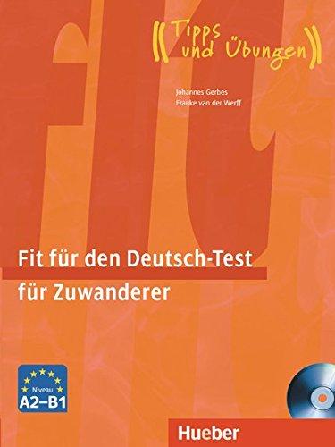 Fit für den Deutsch-Test für Zuwanderer: Deutsch als Fremdsprache / Übungsbuch mit integrierter Audio-CD (Fit für ... Erwachsene)