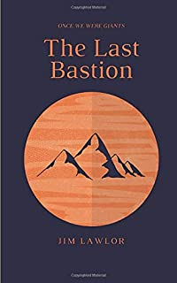 The Last Bastion: Once We Were Giants