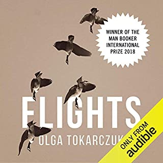 Flights                   By:                                                                                                                                 Olga Tokarczuk,                                                                                        Jennifer Croft - translator                               Narrated by:                                                                                                                                 Clare Corbett                      Length: 12 hrs and 29 mins     6 ratings     Overall 3.8