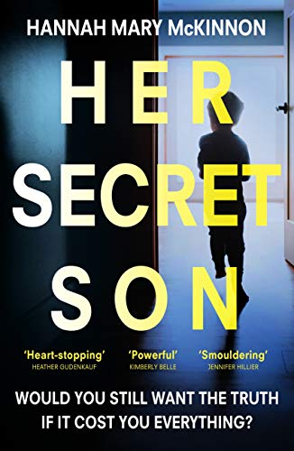 Her Secret Son: An utterly gripping domestic thriller by [Hannah Mary McKinnon]