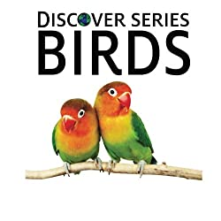 Birds: Discover Series Picture Book for Children