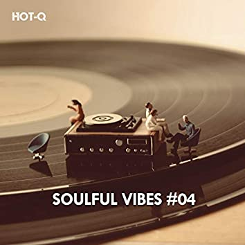 Soulful Vibes, Vol. 04