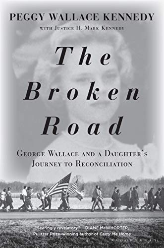 Image of The Broken Road: George Wallace and a Daughter's Journey to Reconciliation